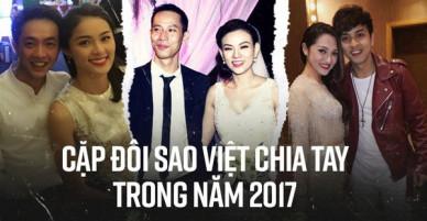2017 và những cặp sao Việt đường ai nấy đi trong tiếc nuối