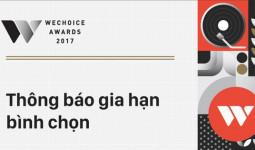 WeChoice Awards 2017: Gia hạn bình chọn đến 0h ngày 3/2 và tường thuật trực tiếp Gala trao giải trên VTV1 ngày 4/2