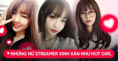 Tìm hot girl ở đâu xa khi giới streamer cũng có những cô nàng xinh hết phần người khác