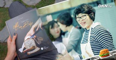 Blogger ẩm thực số 1 Việt Nam: 'Mùi của bếp' – Hương thơm nào bạn muốn dành cho người thân yêu?