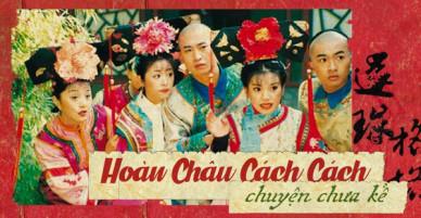 20 năm Hoàn Châu Cách Cách: Chuyện chưa kể về những lần đầu năm ấy