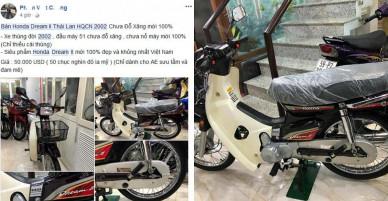SỐC: Honda Dream II Thái Lan chưa đổ xăng, hét giá 1,2 tỷ đồng